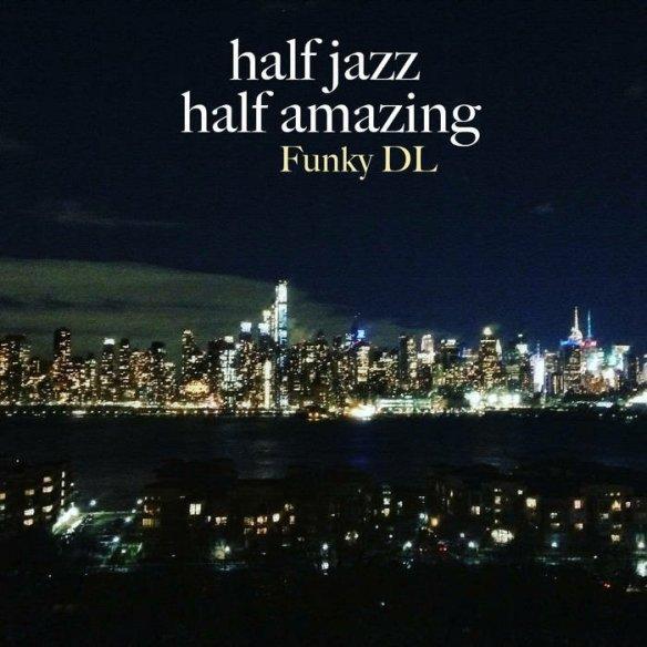 """Instrumental: """"Half Jazz, Half Amazing"""" – by Funky DL"""